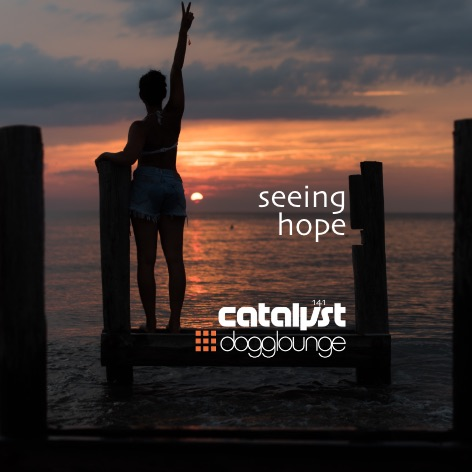 catalyst: dl141 – seeing hope