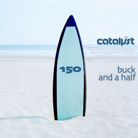 catalyst: dl150 – buck and a half