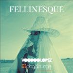 Voodoo_lopez_Fellinesque_dogg